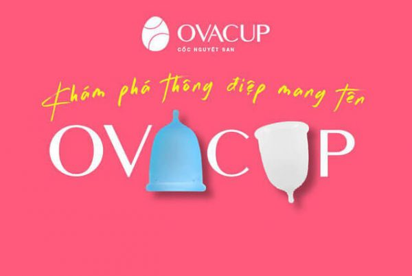 Cốc nguyệt san Ovacup – Món quà sức khỏe đến từ nước Mỹ