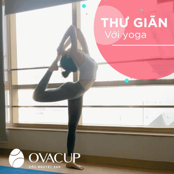 Dùng cốc nguyệt san có tập Yoga được không? - Bạn hoàn toàn có thể thư giãn với Yoga khi sử dụng cốc nguyệt san